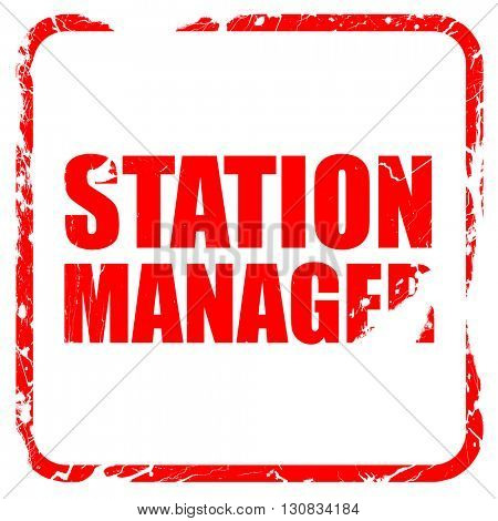 station manager, red rubber stamp with grunge edges