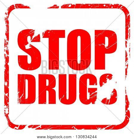 stop drugs, red rubber stamp with grunge edges
