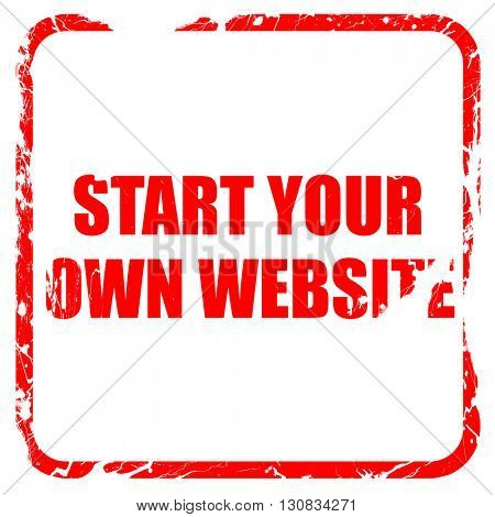 start your own website, red rubber stamp with grunge edges