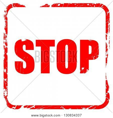 stop, red rubber stamp with grunge edges