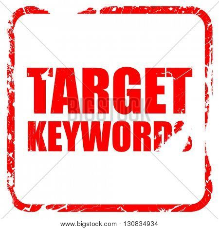 target keywords, red rubber stamp with grunge edges