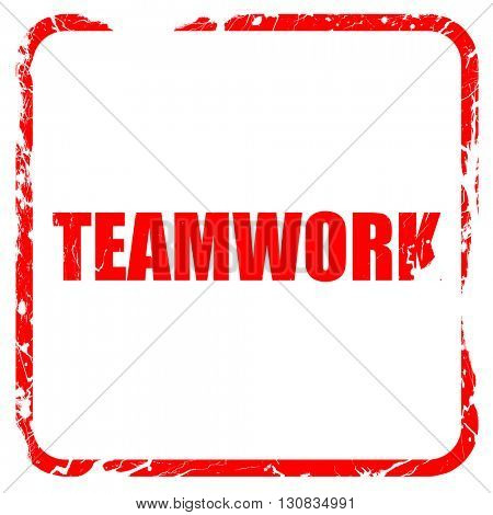 teamwork, red rubber stamp with grunge edges