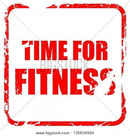 time for fitness, red rubber stamp with grunge edges