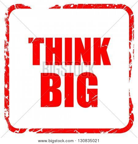 think big, red rubber stamp with grunge edges