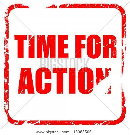 time for action, red rubber stamp with grunge edges