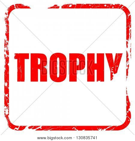 trophy, red rubber stamp with grunge edges