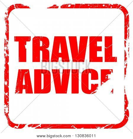 travel advice, red rubber stamp with grunge edges