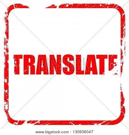 translate, red rubber stamp with grunge edges