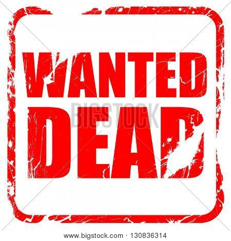 wanted dead, red rubber stamp with grunge edges