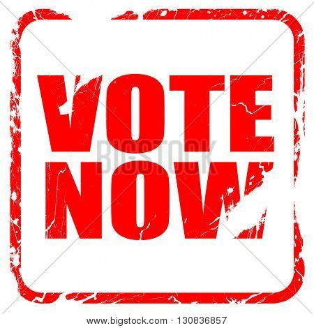 vote now, red rubber stamp with grunge edges