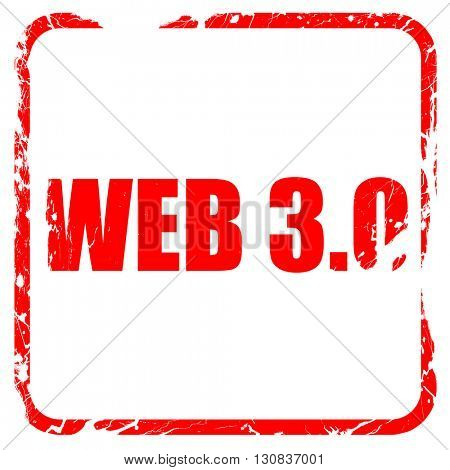 web 3.0, red rubber stamp with grunge edges