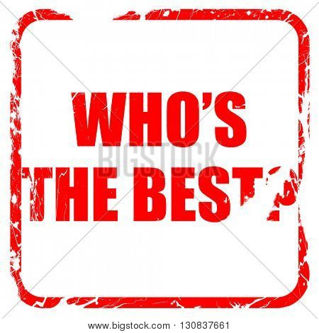 who's the best, red rubber stamp with grunge edges