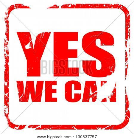 yes we can, red rubber stamp with grunge edges