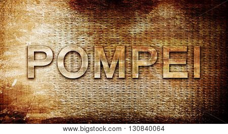 Pompei, 3D rendering, text on a metal background