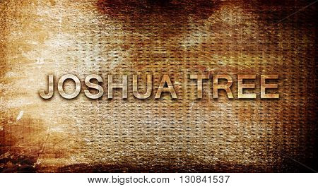 Joshua tree, 3D rendering, text on a metal background