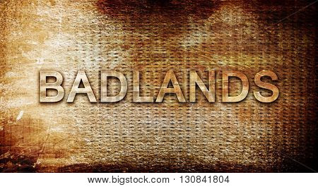 Badlands, 3D rendering, text on a metal background