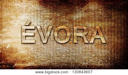 Evora, 3D rendering, text on a metal background