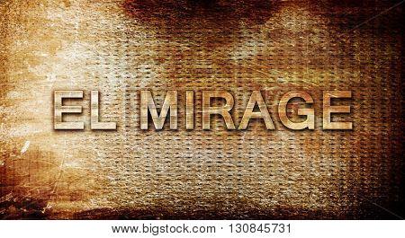 el mirage, 3D rendering, text on a metal background