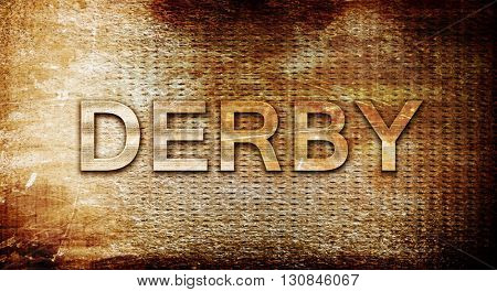 derby, 3D rendering, text on a metal background