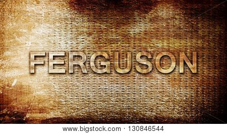 ferguson, 3D rendering, text on a metal background