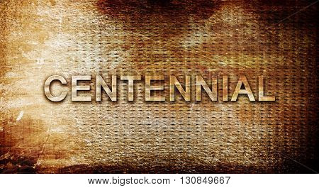 centennial, 3D rendering, text on a metal background