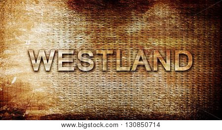 westland, 3D rendering, text on a metal background