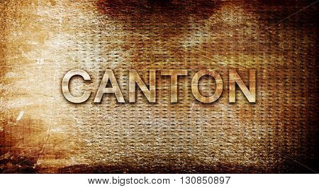canton, 3D rendering, text on a metal background