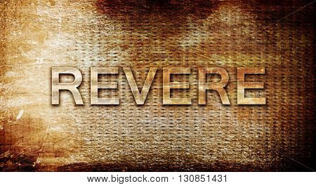 revere, 3D rendering, text on a metal background