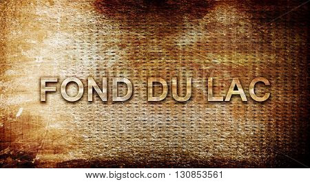 fond du lac, 3D rendering, text on a metal background