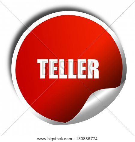 teller, 3D rendering, red sticker with white text