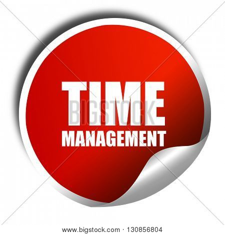time management, 3D rendering, red sticker with white text