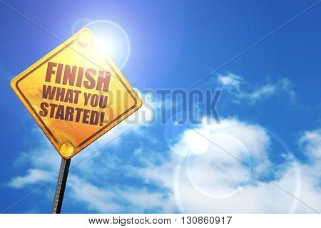 finish what you started, 3D rendering, a yellow road sign