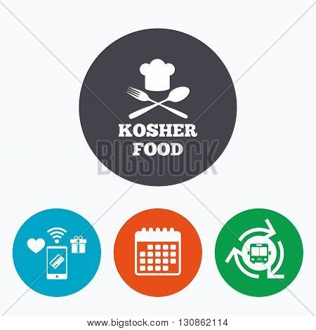 Kosher food product sign icon. Natural Jewish food with chef hat spoon and fork symbol. Mobile payments, calendar and wifi icons. Bus shuttle.