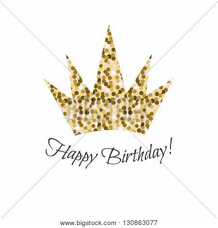 Birthday glitter crown vector icon. Gold glitter crown for girls or bride. Happy birthday glam princess style card template.