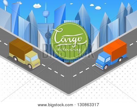 Delivery of goods in urban trucks. Isometric cars, the city of skyscrapers logo with the inscription Hand - Cargo Delivery. White abstract background with halftones