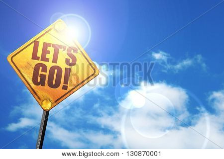 let's go!, 3D rendering, a yellow road sign
