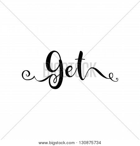 Get. Verb English. Beautiful greeting card with calligraphy black text word. Hand drawn design elements. Handwritten modern brush lettering on a white background isolated. Vector illustration EPS 10