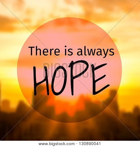 Inspirational Quote : There is always hope