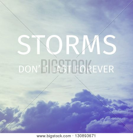 Ispirational quote : Storms don't last forever