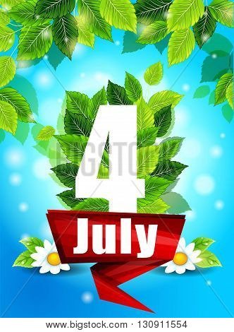 Quality background with green leaves. Bright poster July 4th with flowers and the words, pattern, design for printing