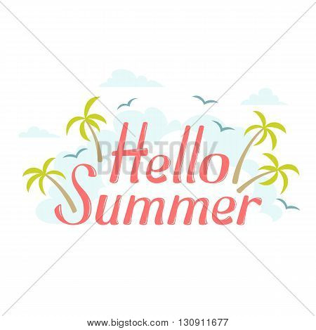 Hello Summer sea island word with sky cloud and palm tree. Hello Summer sea island type on white background. Hello Summer island leter illustration. Hello Summer tropic palm seasons poster. Sea label