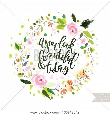 poster of Inspirational Quote 'you Look Beautiful Today'.