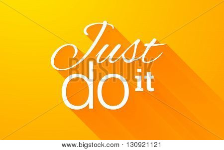 Motivation and inspiration quote text lettering phrase Just do it with long shadow on bright orange background