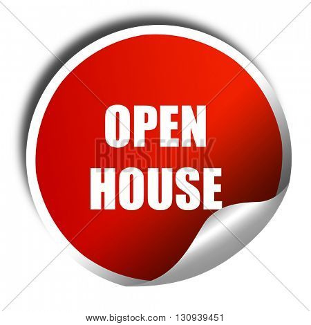 Open house sign, 3D rendering, red sticker with white text
