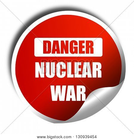 Nuclear danger background, 3D rendering, red sticker with white