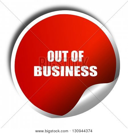 Out of business background, 3D rendering, red sticker with white