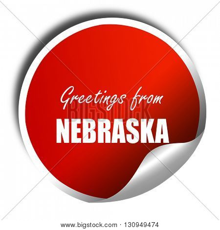 Greetings from nebraska, 3D rendering, red sticker with white te