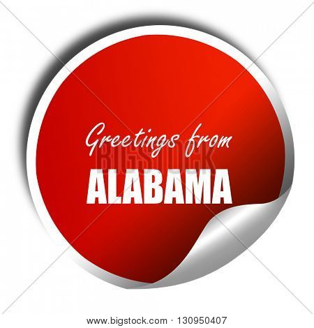 Greetings from alabama, 3D rendering, red sticker with white tex
