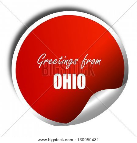Greetings from ohio, 3D rendering, red sticker with white text