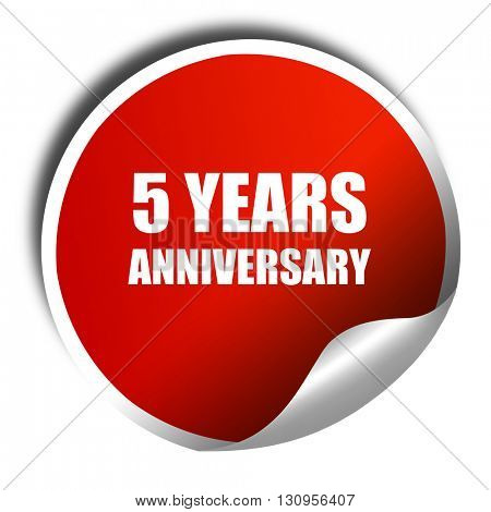 5 years anniversary, 3D rendering, red sticker with white text
